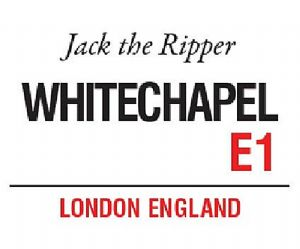 Whitechapel London Jack The Ripper small steel sign 200mm x 150mm (og)